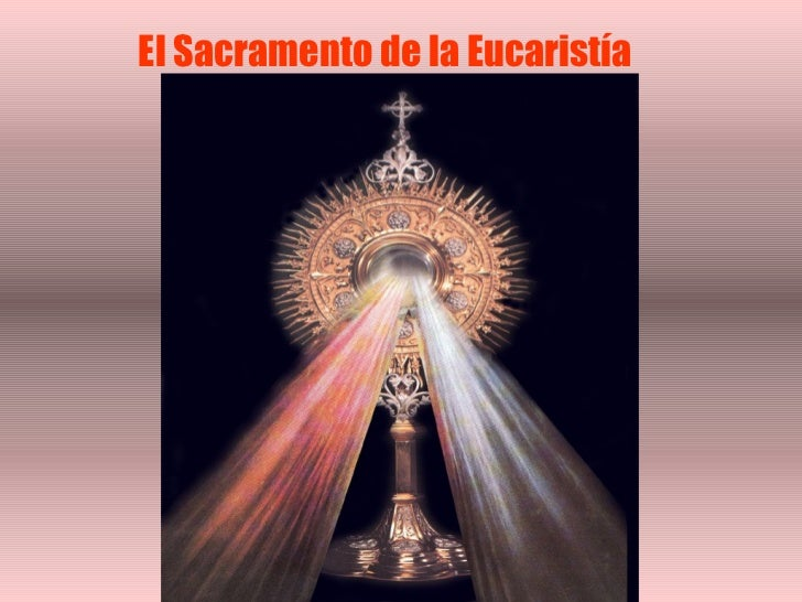 El Sacramento de la Eucaristía