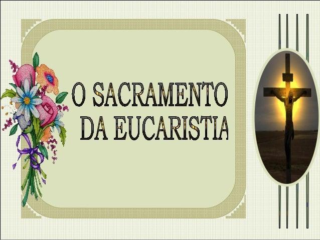 A Eucaristia é o alimento. Ninguém vive sem se alimentar. Para viver, dependemos não só da comida, mas também do pão da fr...