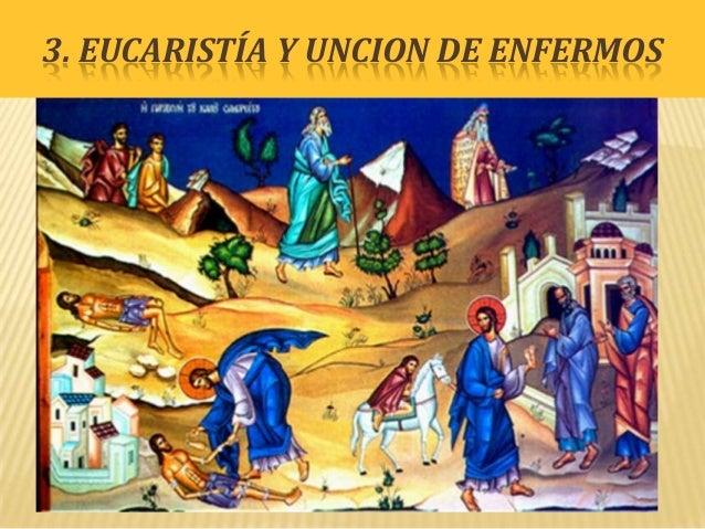 3. EUCARISTÍA Y UNCION DE ENFERMOS