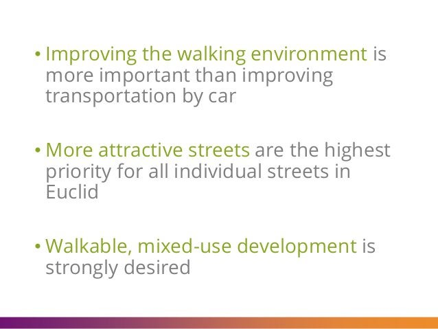 • Improving the walking environment is more important than improving transportation by car • More attractive streets are t...