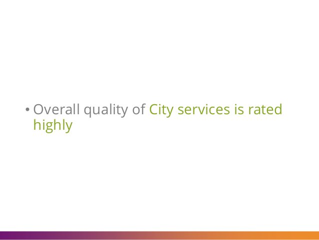 • Overall quality of City services is rated highly