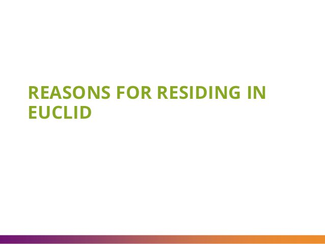 REASONS FOR RESIDING IN EUCLID
