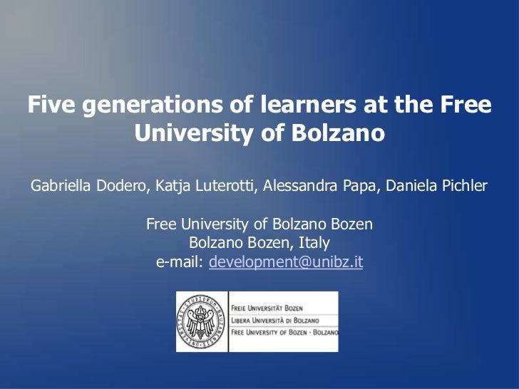 Five generations of learners at the Free         University of BolzanoGabriella Dodero, Katja Luterotti, Alessandra Papa, ...