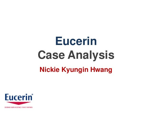 EucerinCase AnalysisNickie Kyungin Hwang