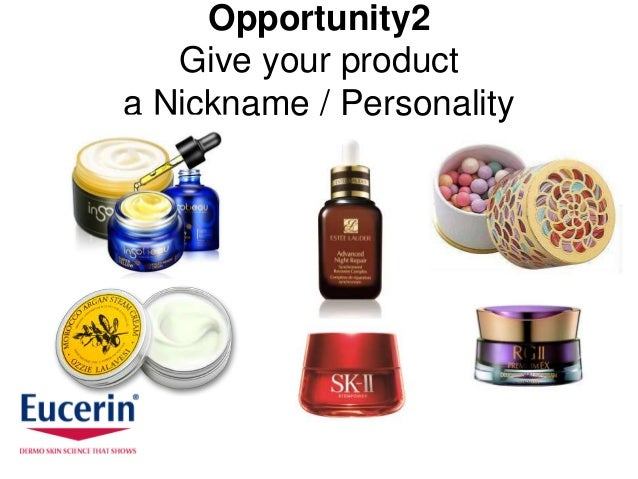 Opportunity2   Give your producta Nickname / Personality