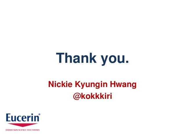 Thank you.Nickie Kyungin Hwang      @kokkkiri