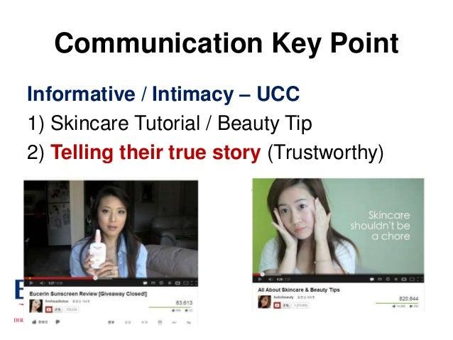 Communication Key PointInformative / Intimacy – UCC1) Skincare Tutorial / Beauty Tip2) Telling their true story (Trustwort...