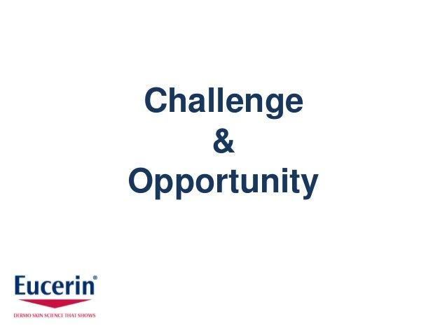 Challenge     &Opportunity