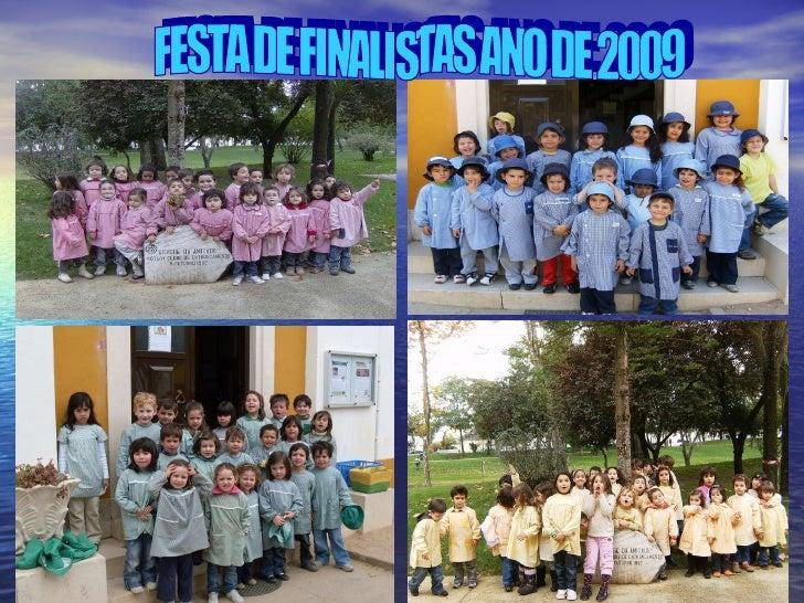 FESTA DE FINALISTAS ANO DE 2009