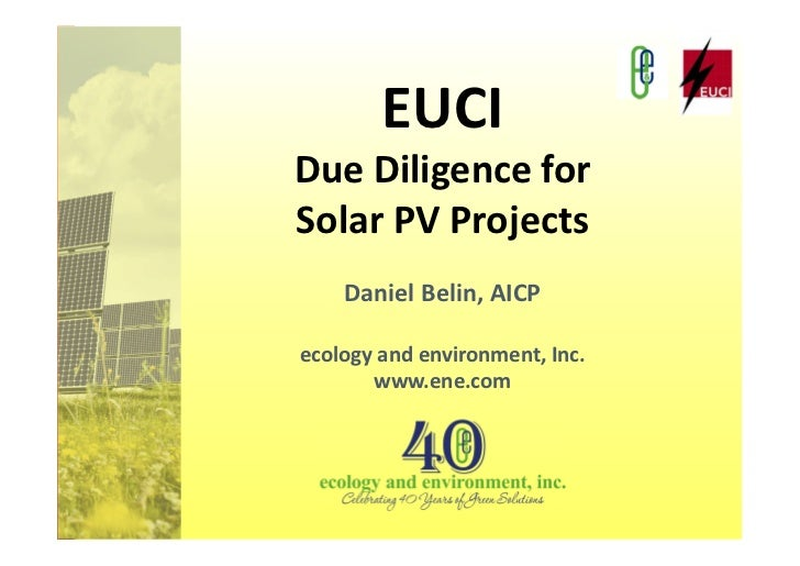 EUCIDue Diligence forSolar PV Projects    Daniel Belin, AICPecology and environment, Inc.       www.ene.com