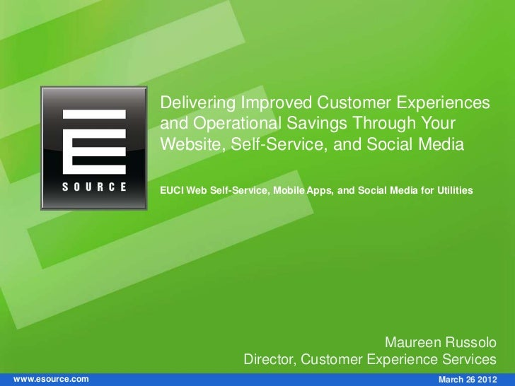 Delivering Improved Customer Experiences                  and Operational Savings Through Your                  Website, S...