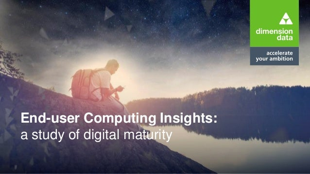 End-user Computing Insights: a study of digital maturity