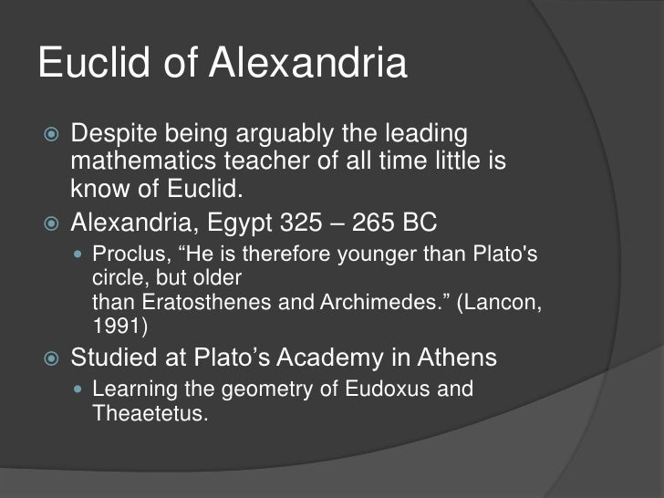 euclid essay Euclid sometimes given the name euclid of alexandria to distinguish him from  euclides of megara, was a greek mathematician, often referred to as the founder .