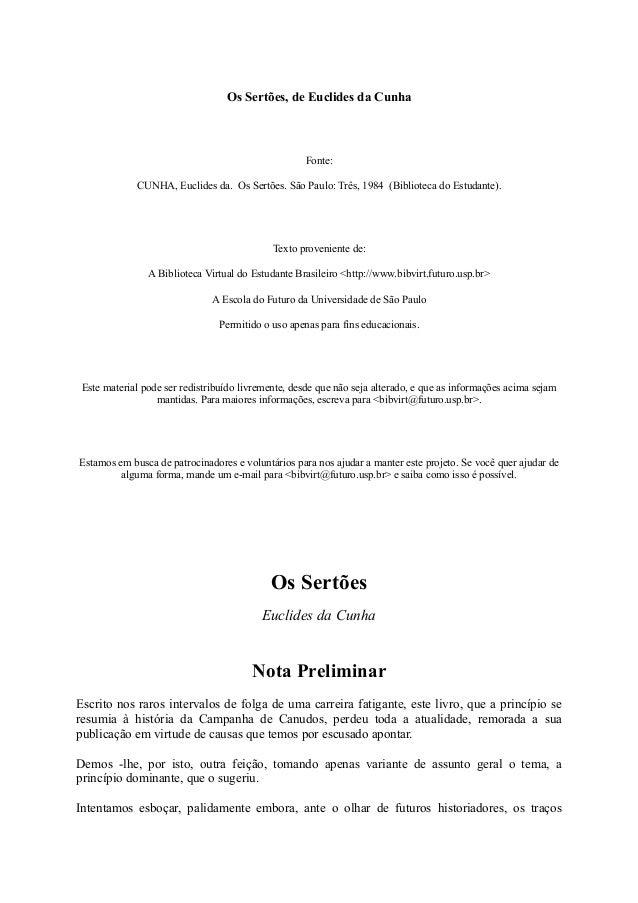 Os Sertões, de Euclides da Cunha Fonte: CUNHA, Euclides da. Os Sertões. São Paulo: Três, 1984 (Biblioteca do Estudante). T...