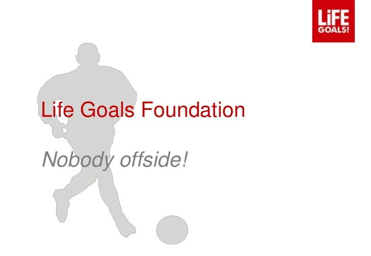 Life Goals FoundationNobody offside!