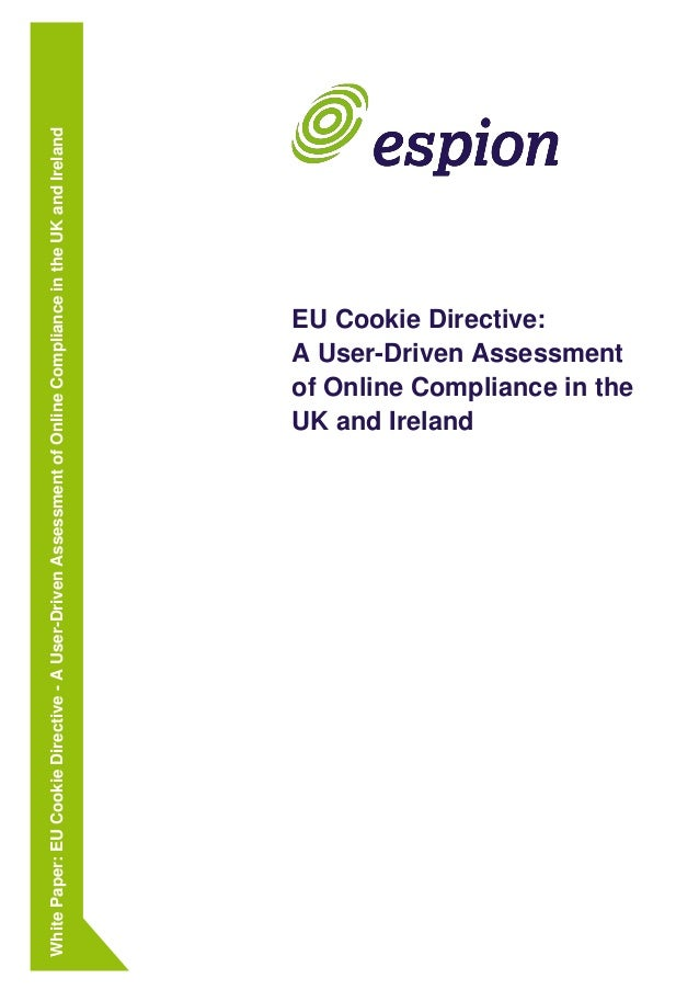 White Paper: EU Cookie Directive - A User-Driven Assessment of Online Compliance in the UK and Ireland                    ...