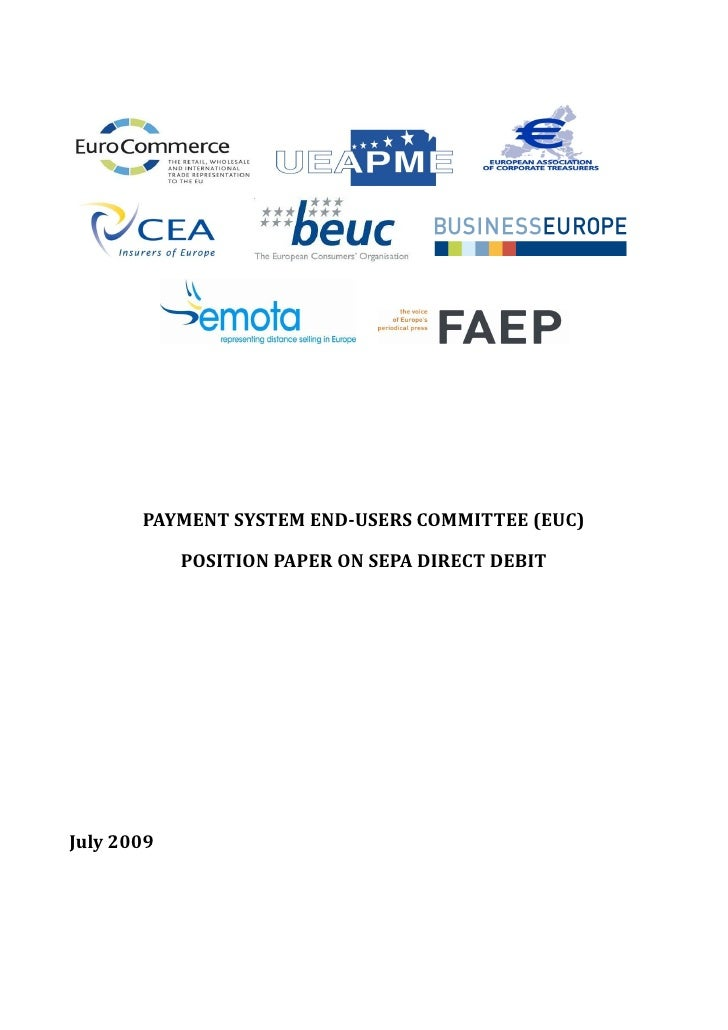 PAYMENT SYSTEM END-USERS COMMITTEE (EUC)              POSITION PAPER ON SEPA DIRECT DEBIT     July 2009