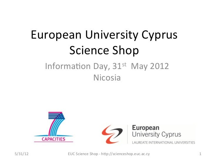 European University Cyprus                     Science Shop                  Informa7on Day, 31st  May ...