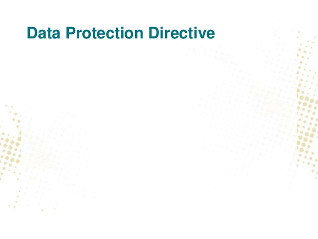 Personal data currently in the EU • Everybody agrees the current EU system is • Fragmented • Outdated • Unclear • But, it'...
