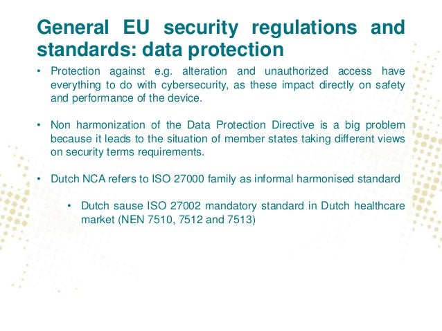 General EU security regulations and standards • Currently authorities mainly approach cybersecurity issues via Data Protec...