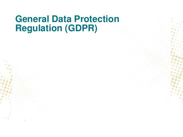 New General Data Protection Regulation 2016/679 • Prepare now! • Virtually everything we currently do will become more com...