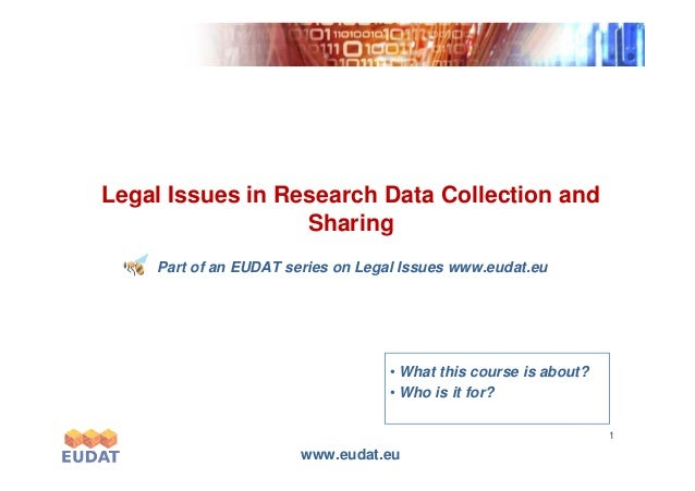 Exponentialgrowth Legal Issues in Research Data Collection and Sharing www.eudat.eu 1 Exponentialgrowth Part of an EUDAT s...