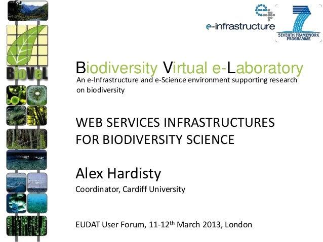 Biodiversity Virtual e-LaboratoryAn e-Infrastructure and e-Science environment supporting researchon biodiversityWEB SERVI...