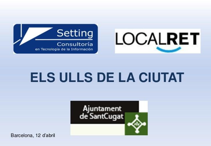 ELS ULLS DE LA CIUTATBarcelona, 12 d'abril