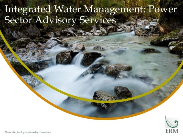 The world's leading sustainability consultancyIntegrated Water Management: PowerSector Advisory Services