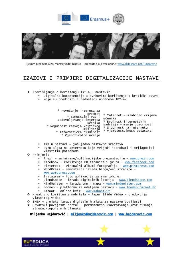 Tijekom predavanja NE morate voditi bilješke – prezentacija je već online: www.slideshare.net/Hajdarovic IZAZOVI I PRIMJER...