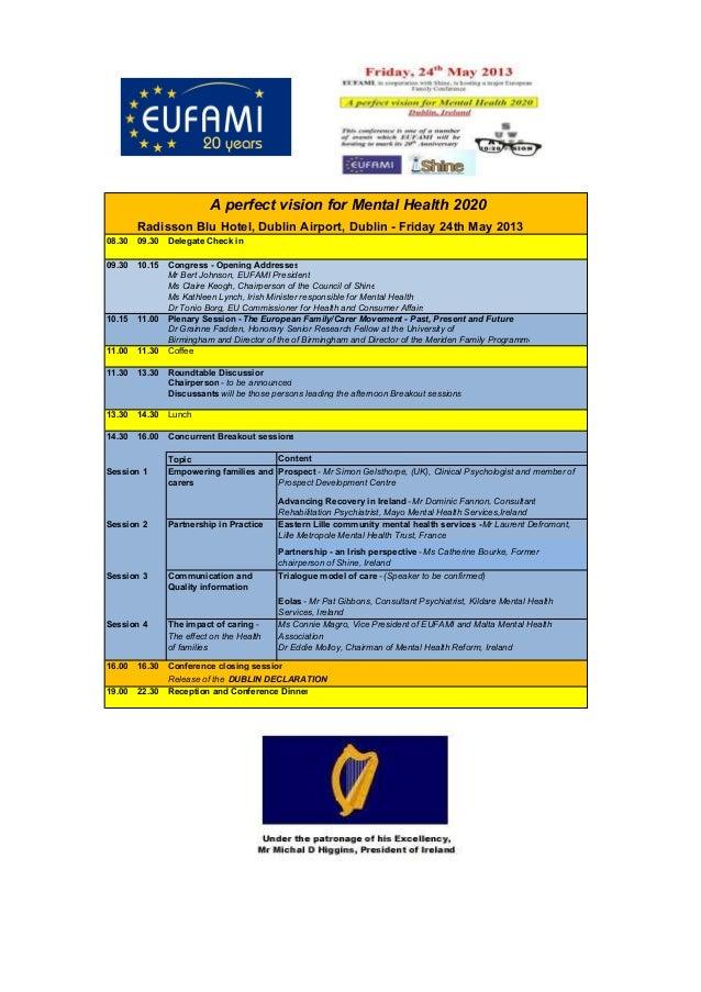 A perfect vision for Mental Health 2020        Radisson Blu Hotel, Dublin Airport, Dublin - Friday 24th May 201308.30   09...