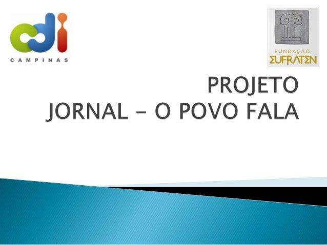 O projeto começou em agosto, com a idéiado educador e dos educandos do CDIcomunidade Eufraten – Vila Palmeiras, deutilizar...
