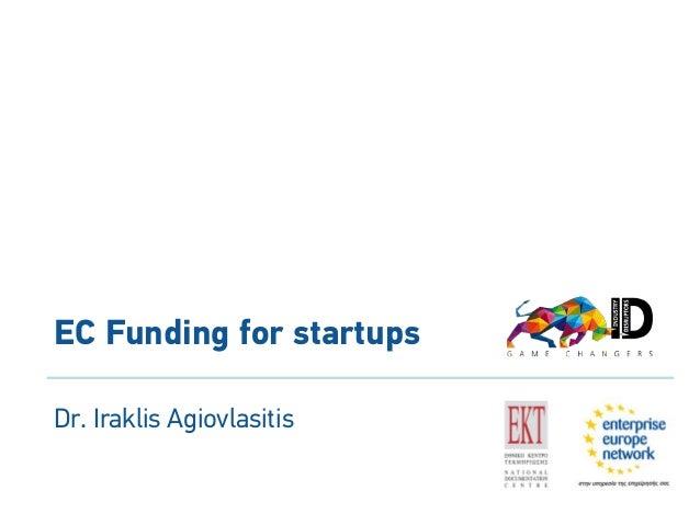 EC Funding for startups Dr. Iraklis Agiovlasitis