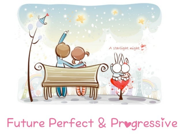 Future Perfect & Progressive