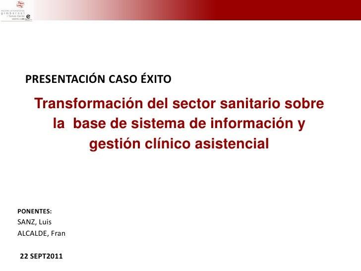 PRESENTACIÓN CASO ÉXITO    Transformación del sector sanitario sobre       la base de sistema de información y            ...