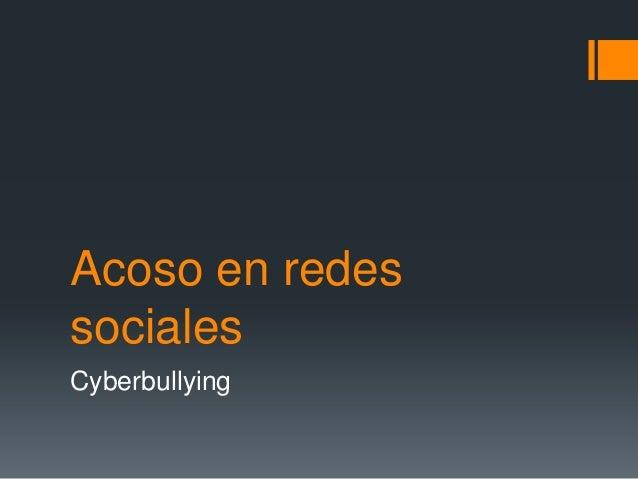Acoso en redes sociales Cyberbullying