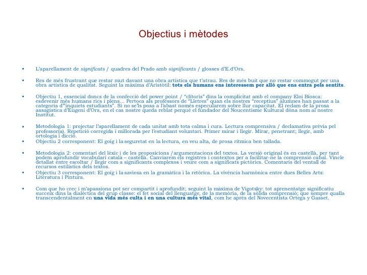 Objectius i mètodes <ul><li>L'aparellament de  significats  / quadres del Prado amb  significants  / glosses d'E.d'Ors. </...