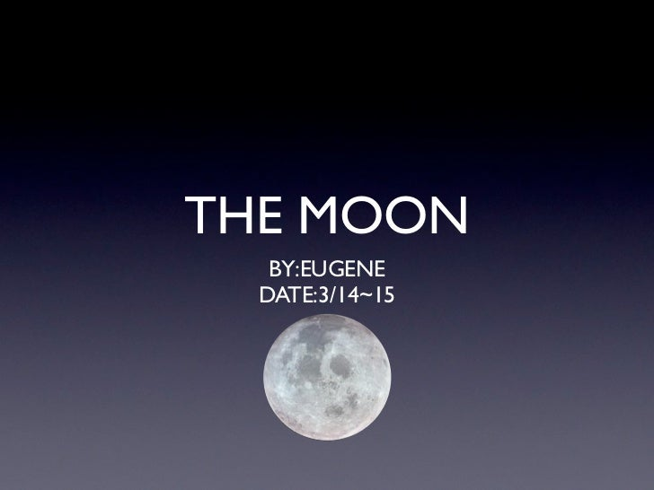 THE MOON   BY:EUGENE  DATE:3/14~15