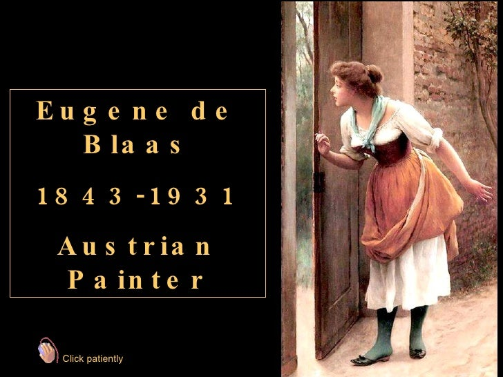 Eugene de Blaas 1843-1931 Austrian Painter Click patiently