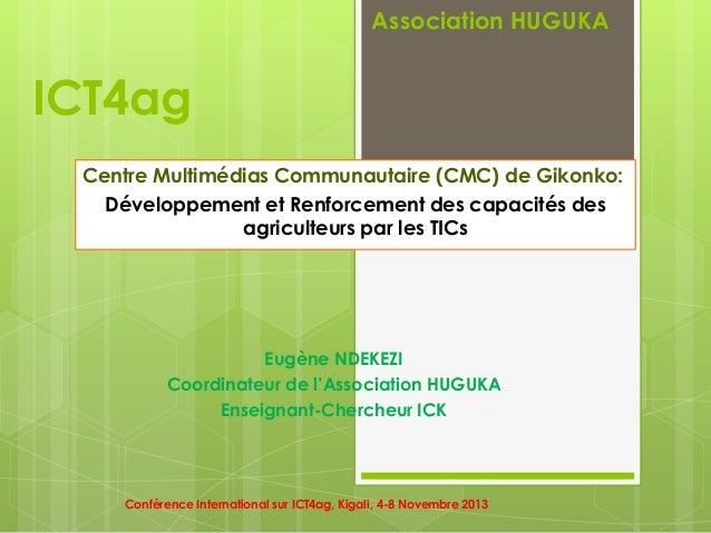 Association HUGUKA  ICT4ag Centre Multimédias Communautaire (CMC) de Gikonko: Développement et Renforcement des capacités ...