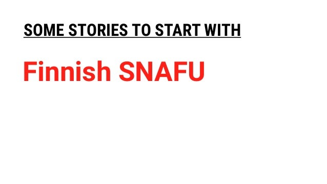SOME STORIES TO START WITH Finnish SNAFU