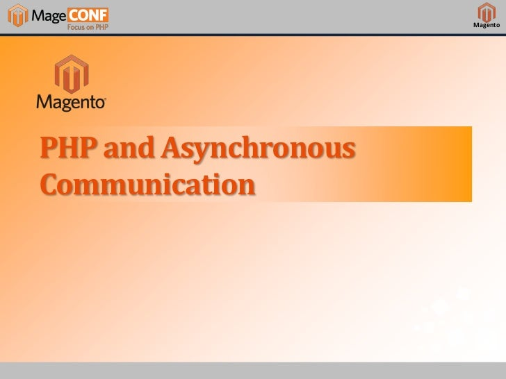 MagentoPHP and AsynchronousCommunication