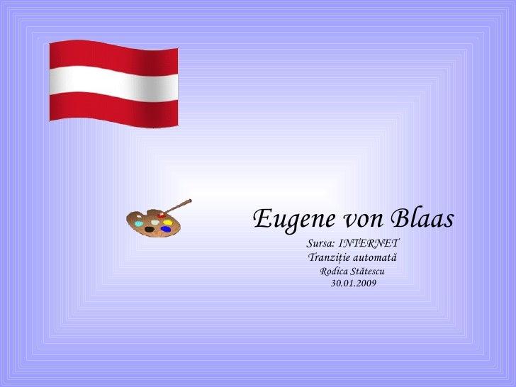Eugene  von  Blaas Sursa: INTERNET Tranzi ţie automată Rodica Stătescu  30.01.2009