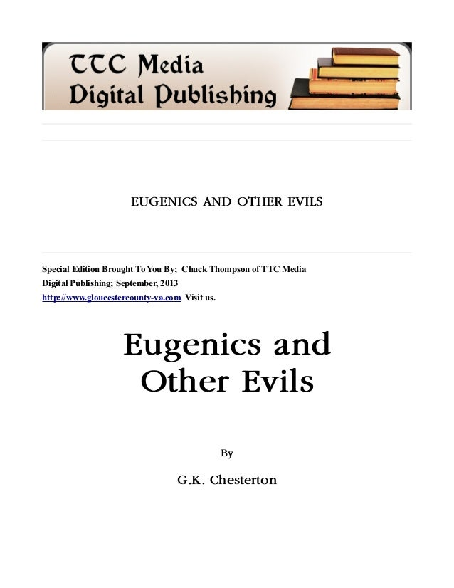 EUGENICS AND OTHER EVILS Special Edition Brought To You By; Chuck Thompson of TTC Media Digital Publishing; September, 201...