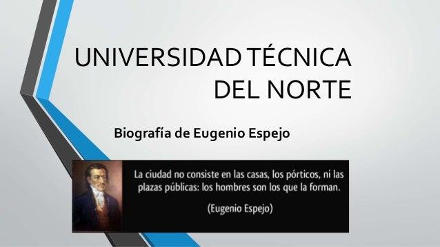 UNIVERSIDADTÉCNICA DEL NORTE Biografía de Eugenio Espejo
