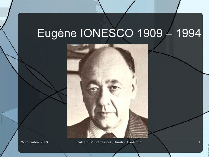 Eug ène IONESCO 1909 – 1994