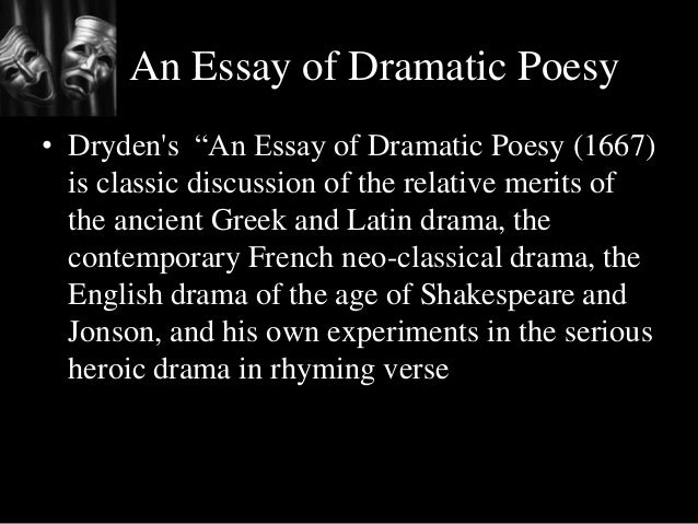 dryden essay on dramatic poetry John dryden an essay of dramatic poesy - proofreading and proofediting aid from top specialists entrust your essay to professional writers working in the company get an a+ aid even for the hardest assignments.