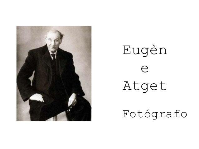 Eugèn e Atget Fotógrafo