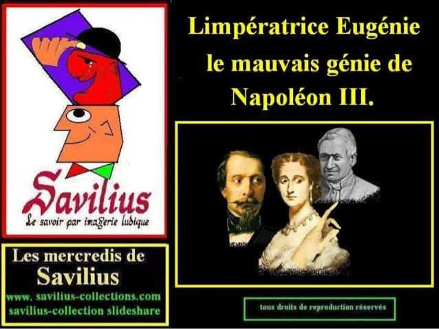 Eugénie le mauvais génie de Napoléon III