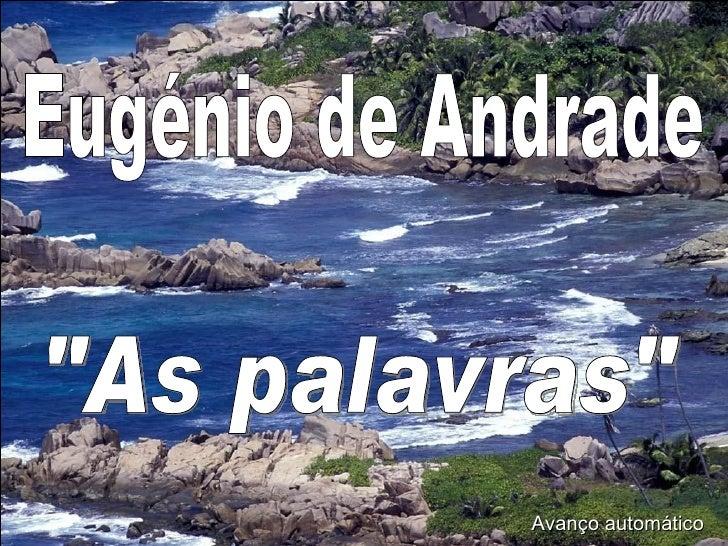 """Eugénio de Andrade """"As palavras"""" Avanço automático"""